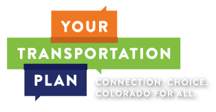 Your Transportation Plan - Connection. Choice. Colorado for all.
