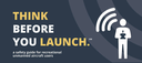 Think Before You Launch