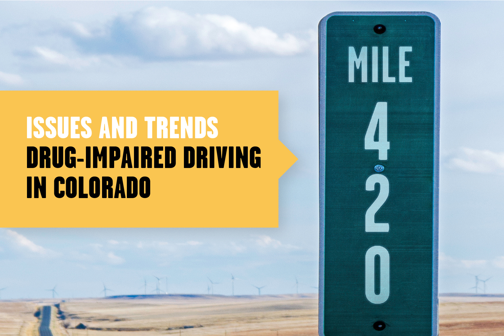 Issues on drugged-impaired driving in colorado, 420 mile marker sign