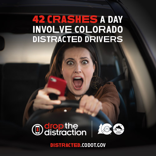 42 crashes a day involve Colorado distracted drivers, drop the distraction