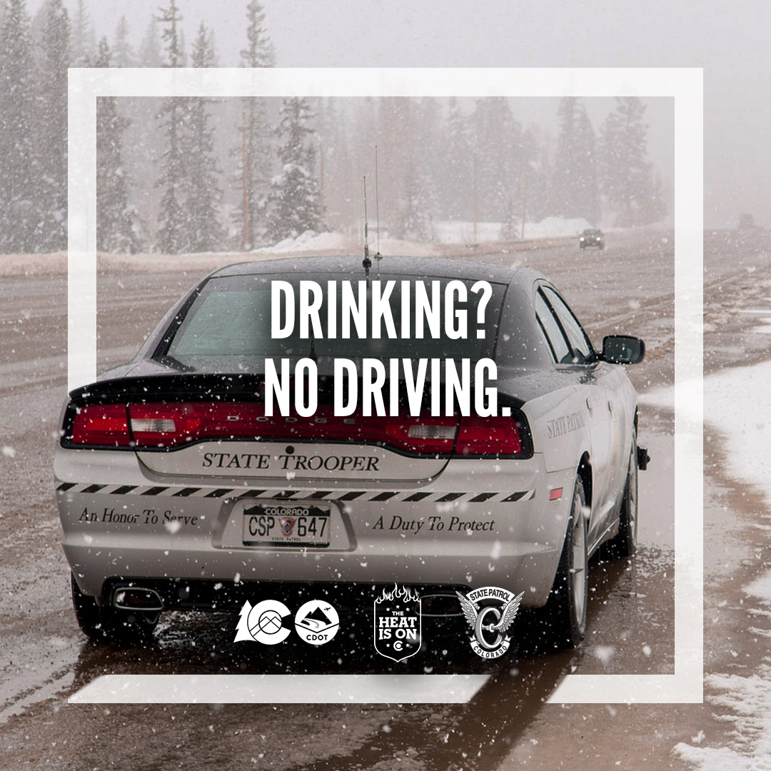 Drinking? No Driving. Colorado State Patrol car.
